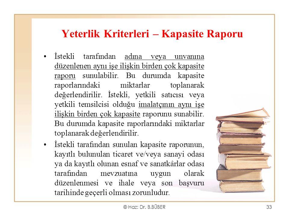 Yeterlik Kriterleri – Kapasite Raporu İstekli tarafından adına veya unvanına düzenlenen aynı işe ilişkin birden çok kapasite raporu sunulabilir. Bu du