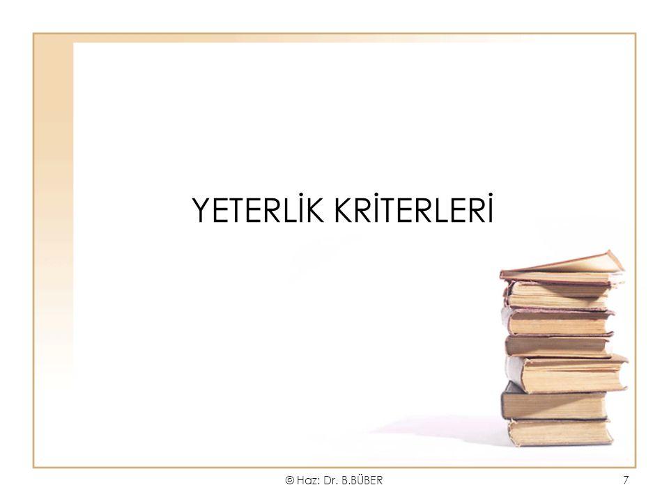 YETERLİK KRİTERLERİ © Haz: Dr. B.BÜBER7