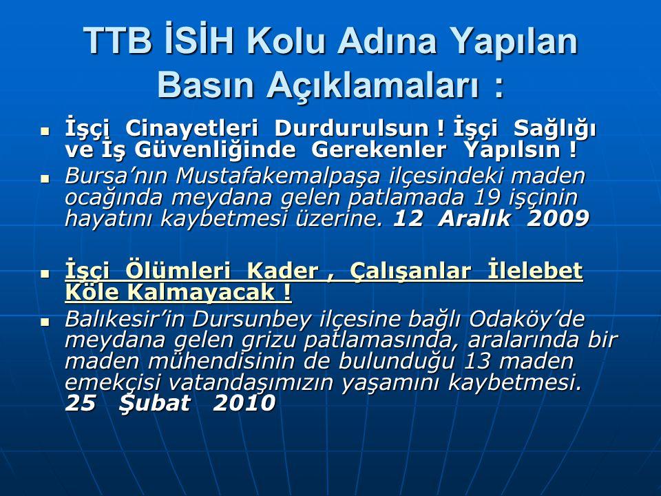 TTB İSİH Kolu Adına Yapılan Basın Açıklamaları : İşçi Cinayetleri Durdurulsun .