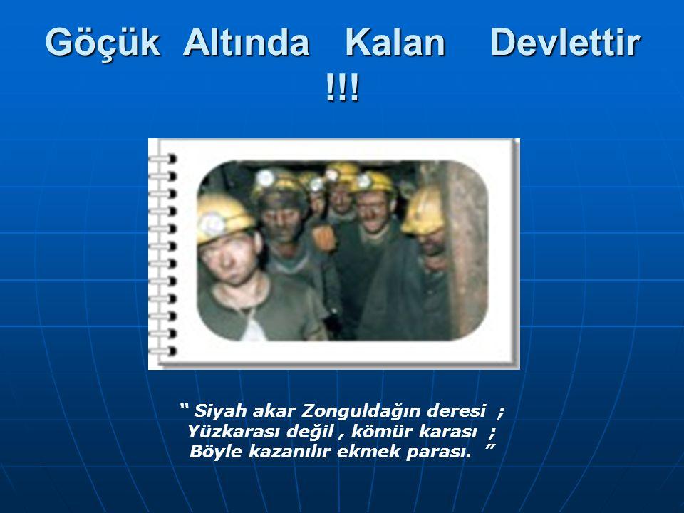 Maden işçilerimizin ; Ellerinin karası, Türkiye nin aydınlık geleceğidir. Zonguldak'ın Kilimli Beldesi'nde bulunan Türkiye Taşkömürü Kurumu (TTK) Karadon Müessese Müdürlüğü'ne ait kömür ocağında 17.05.2010 Pazartesi günü saat 13.30 sularında meydana gelen grizu patlamasında, 30 maden işçimizin hayatını yitirmesi.