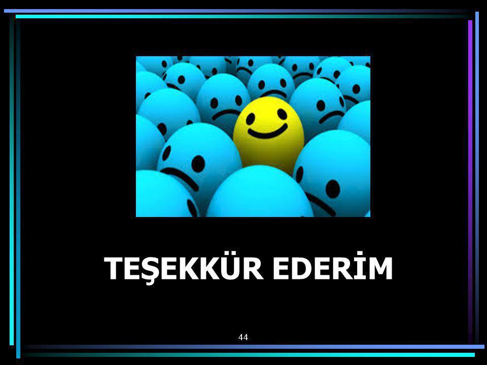 TEŞEKKÜR EDERİM 44