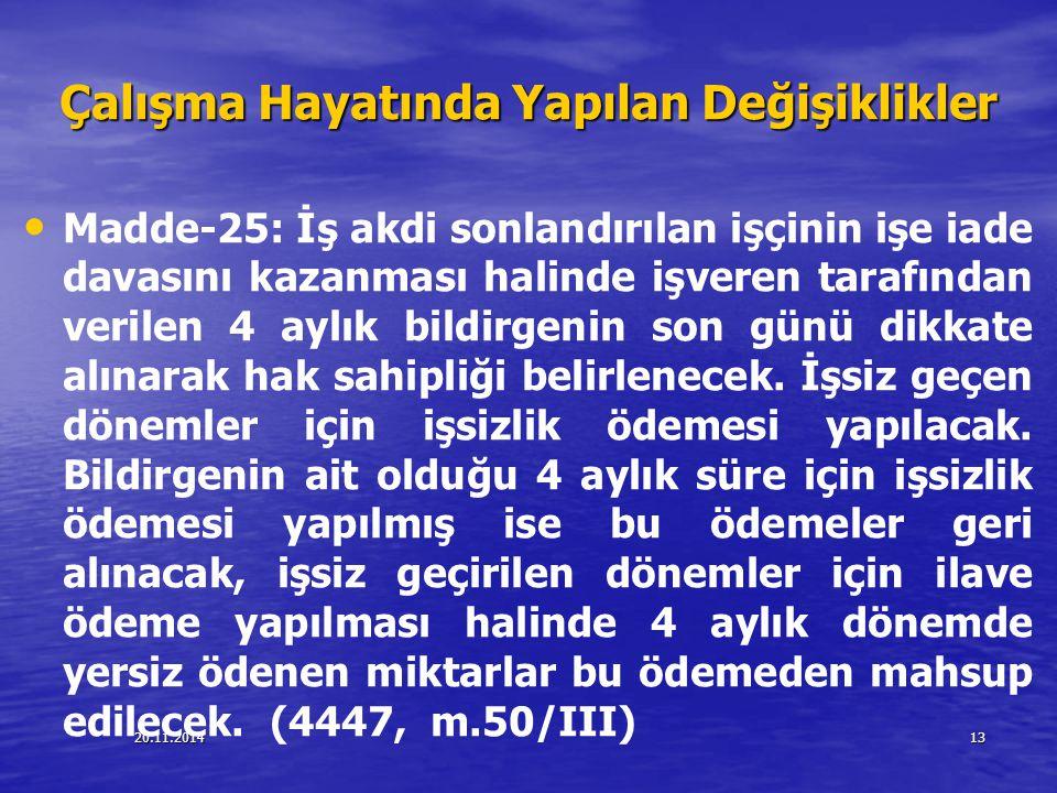 20.11.201413 Çalışma Hayatında Yapılan Değişiklikler Madde-25: İş akdi sonlandırılan işçinin işe iade davasını kazanması halinde işveren tarafından ve