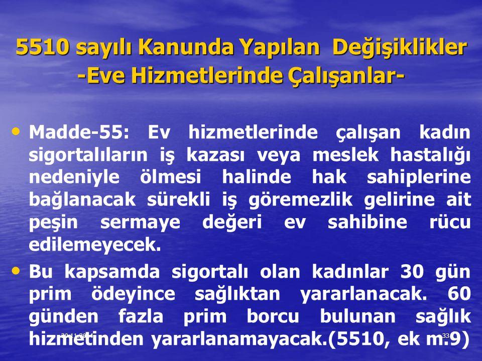 20.11.201433 5510 sayılı Kanunda Yapılan Değişiklikler -Eve Hizmetlerinde Çalışanlar- Madde-55: Ev hizmetlerinde çalışan kadın sigortalıların iş kazas