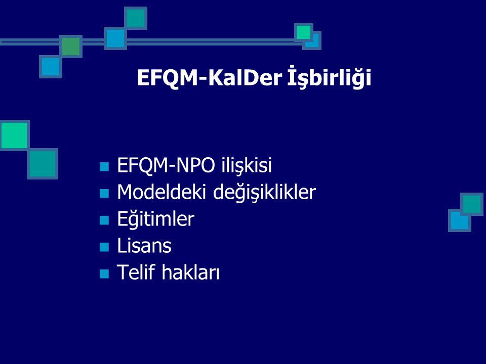 EFQM-KalDer İşbirliği EFQM-NPO ilişkisi Modeldeki değişiklikler Eğitimler Lisans Telif hakları