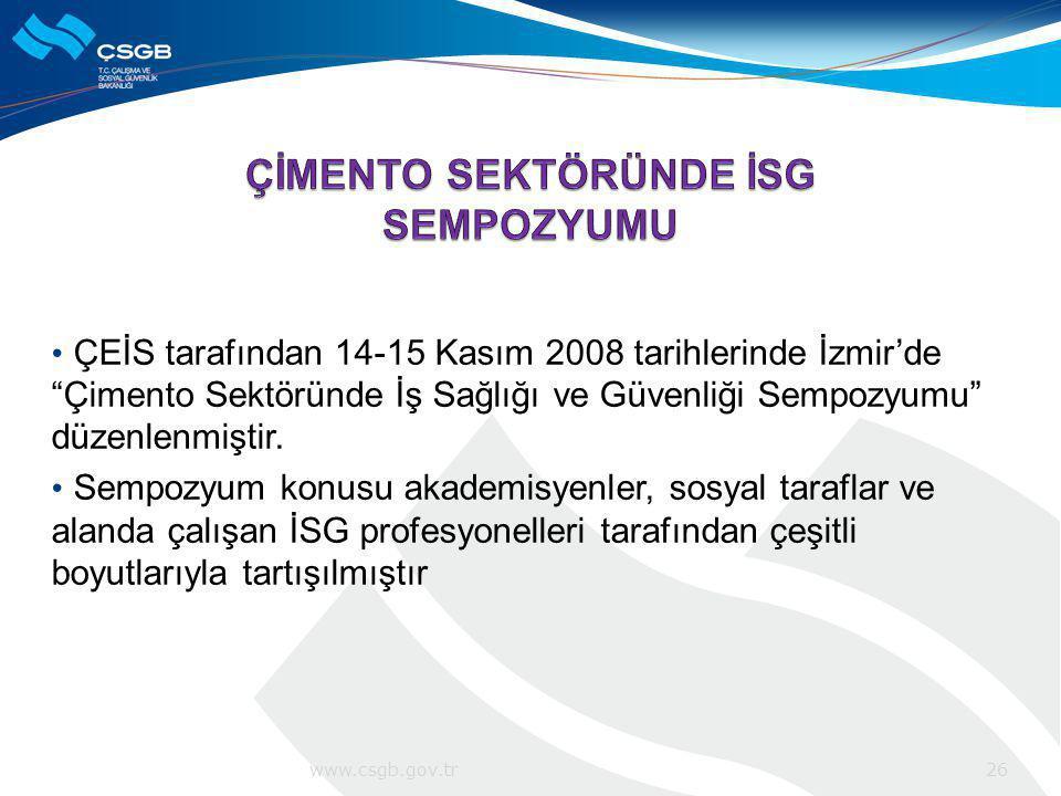 """ÇEİS tarafından 14-15 Kasım 2008 tarihlerinde İzmir'de """"Çimento Sektöründe İş Sağlığı ve Güvenliği Sempozyumu"""" düzenlenmiştir. Sempozyum konusu akadem"""