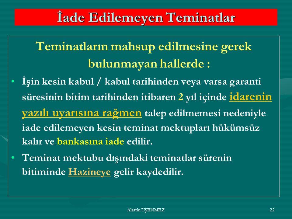 Alattin ÜŞENMEZ21 Kesin Teminat ve Ek Kesin Teminatların Mahsubu/ İadesi.
