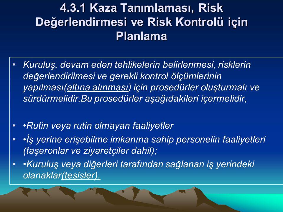 4.3.1 Kaza Tanımlaması, Risk Değerlendirmesi ve Risk Kontrolü için Planlama Kuruluş, devam eden tehlikelerin belirlenmesi, risklerin değerlendirilmesi
