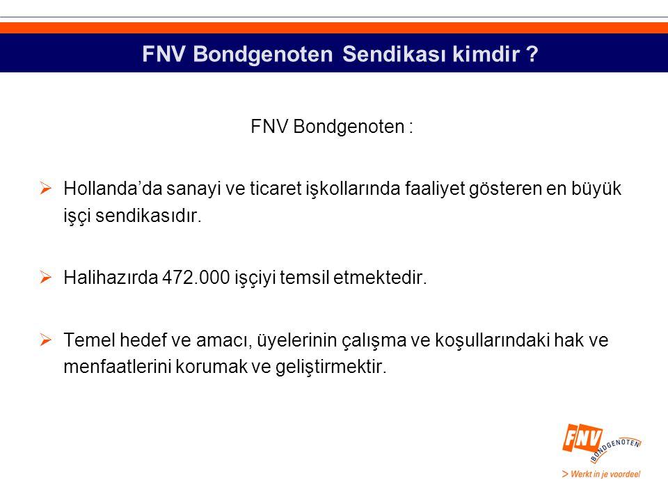 FNV Bondgenoten Sendikası kimdir .
