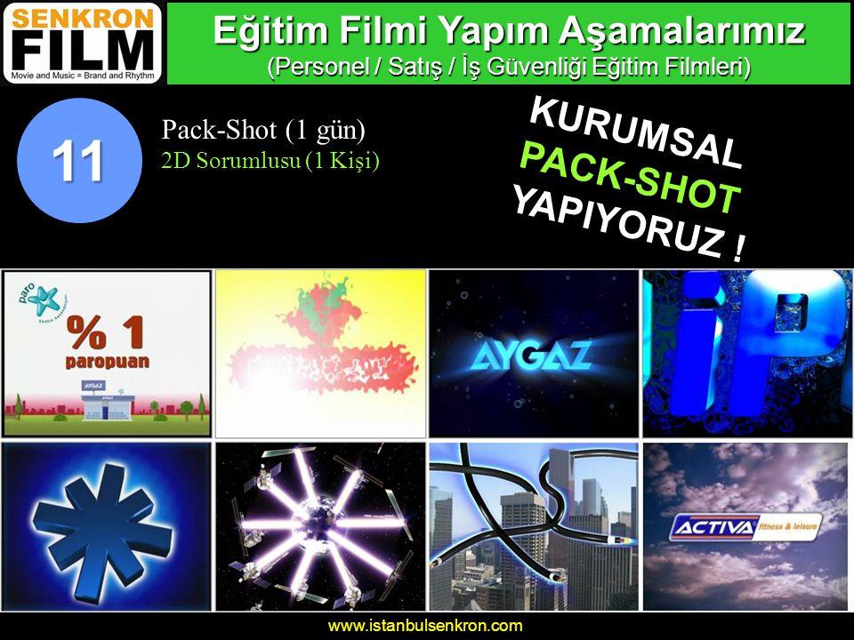 www.istanbulsenkron.com Pack-Shot (1 gün) 2D Sorumlusu (1 Kişi) 11 KURUMSAL PACK-SHOT YAPIYORUZ .