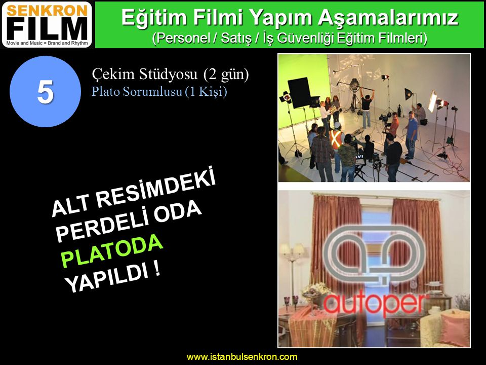 www.istanbulsenkron.com Çekim Stüdyosu (2 gün) Plato Sorumlusu (1 Kişi) ALT RESİMDEKİ PERDELİ ODA PLATODA YAPILDI .