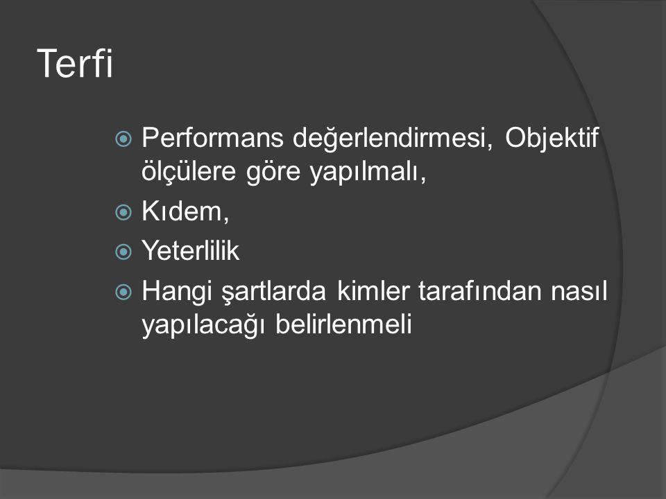 Yer Değiştirme  Örgütsel değişimlerde  Personel seçiminde önemli bir araçtır.