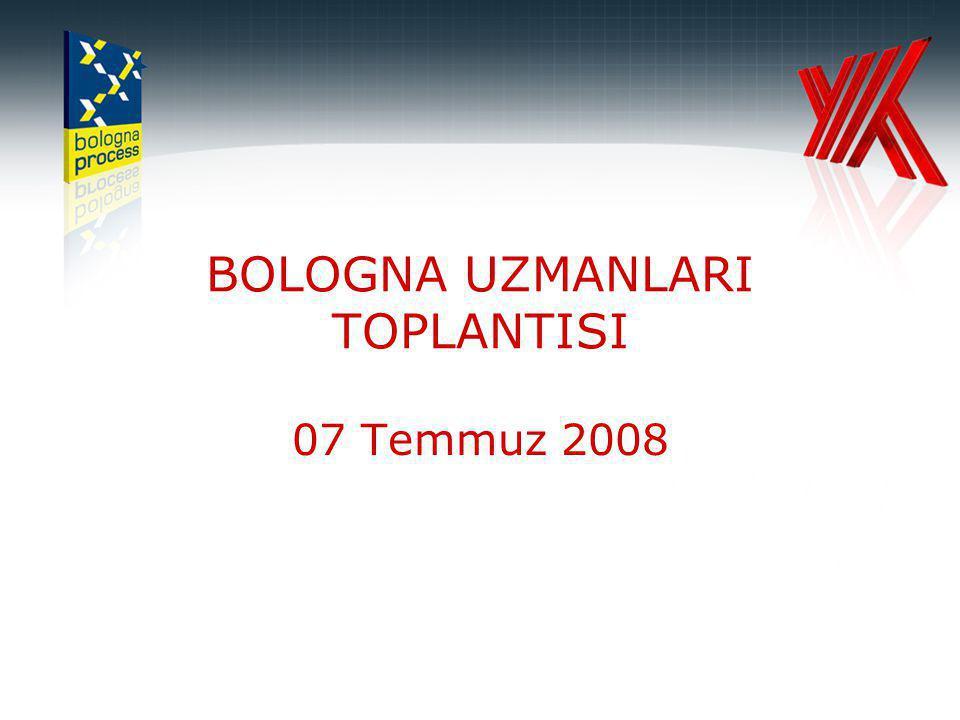 BOLOGNA UZMANLARI TOPLANTISI 07 Temmuz 2008
