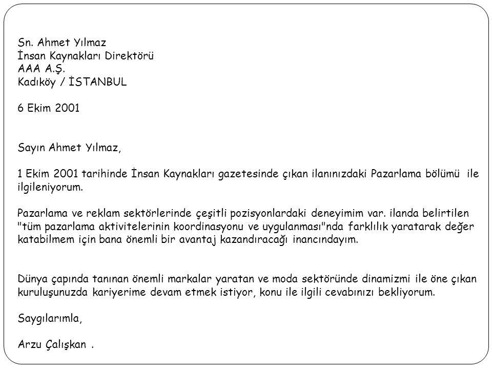 Sn. Ahmet Yılmaz İnsan Kaynakları Direktörü AAA A.Ş. Kadıköy / İSTANBUL 6 Ekim 2001 Sayın Ahmet Yılmaz, 1 Ekim 2001 tarihinde İnsan Kaynakları gazetes