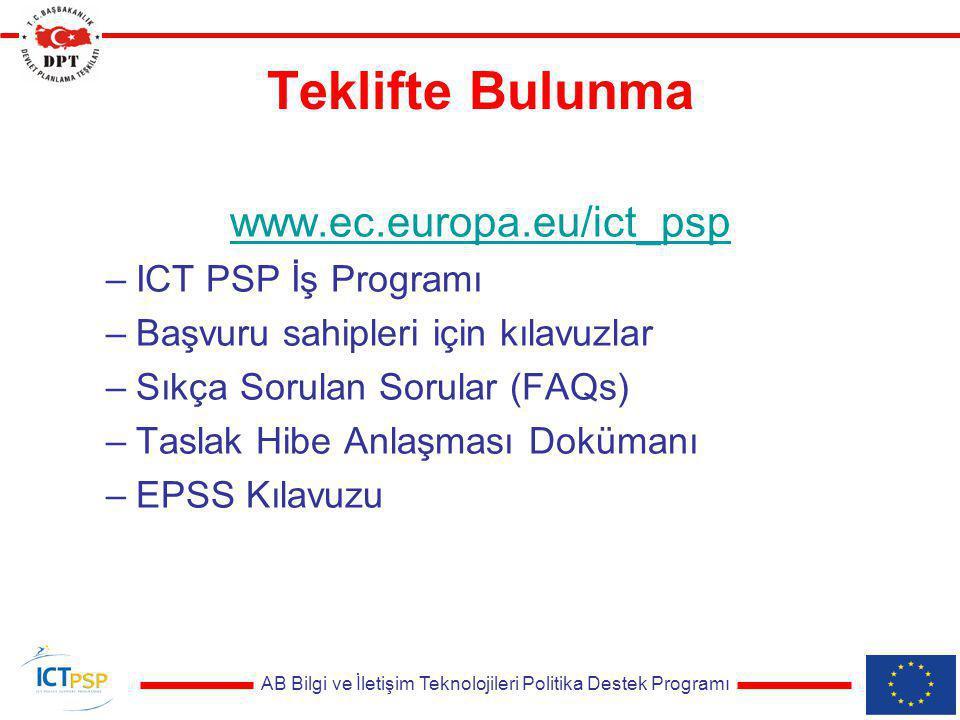 Teklifte Bulunma www.ec.europa.eu/ict_psp –ICT PSP İş Programı –Başvuru sahipleri için kılavuzlar –Sıkça Sorulan Sorular (FAQs) –Taslak Hibe Anlaşması Dokümanı –EPSS Kılavuzu