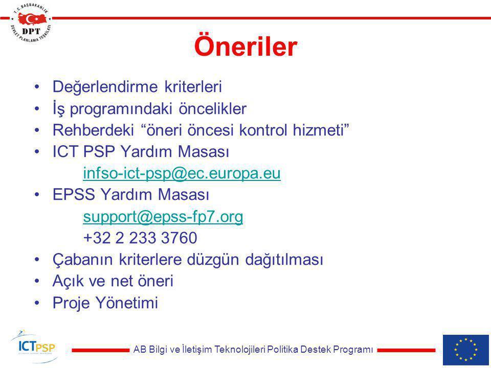 AB Bilgi ve İletişim Teknolojileri Politika Destek Programı Öneriler Değerlendirme kriterleri İş programındaki öncelikler Rehberdeki öneri öncesi kontrol hizmeti ICT PSP Yardım Masası infso-ict-psp@ec.europa.eu EPSS Yardım Masası support@epss-fp7.org +32 2 233 3760 Çabanın kriterlere düzgün dağıtılması Açık ve net öneri Proje Yönetimi