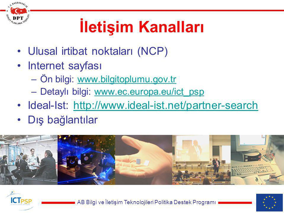 AB Bilgi ve İletişim Teknolojileri Politika Destek Programı İletişim Kanalları Ulusal irtibat noktaları (NCP) Internet sayfası –Ön bilgi: www.bilgitop