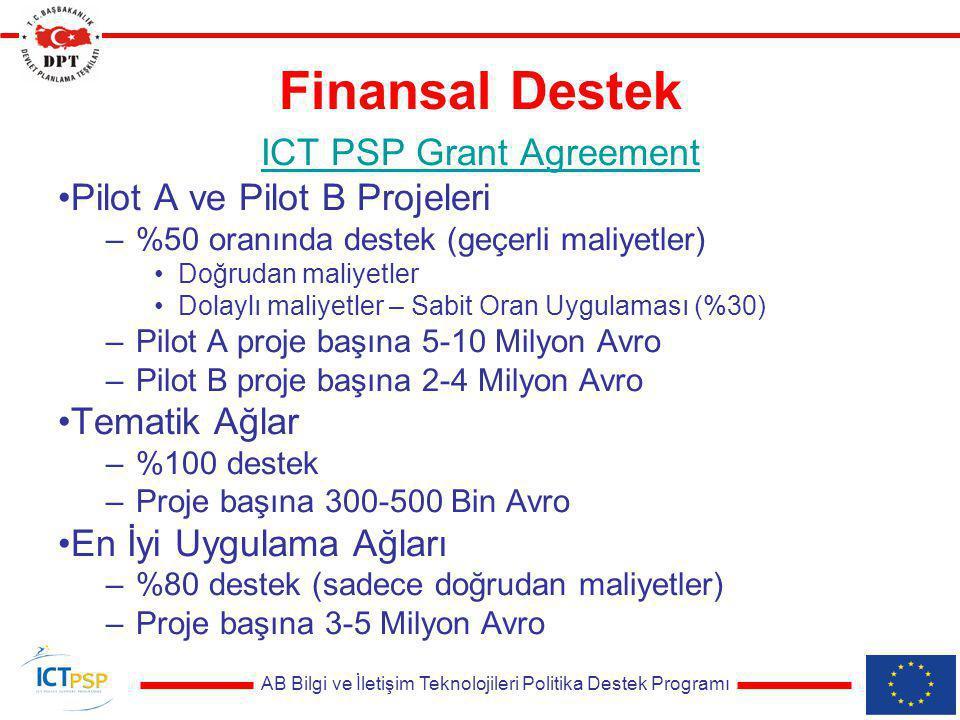 AB Bilgi ve İletişim Teknolojileri Politika Destek Programı Finansal Destek ICT PSP Grant Agreement Pilot A ve Pilot B Projeleri –%50 oranında destek