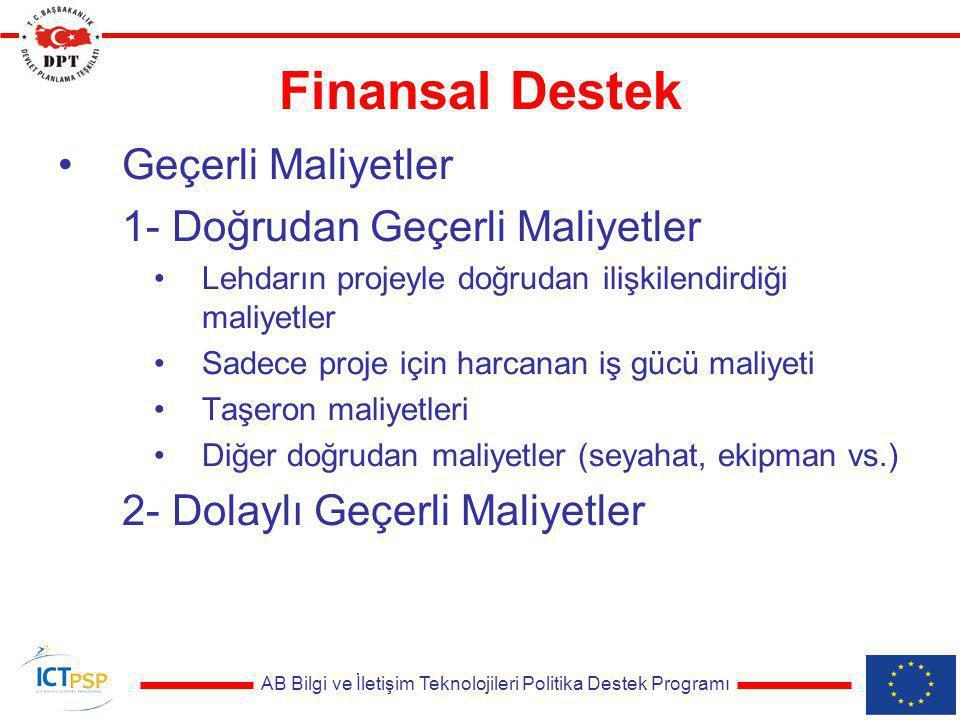 AB Bilgi ve İletişim Teknolojileri Politika Destek Programı Finansal Destek Geçerli Maliyetler 1- Doğrudan Geçerli Maliyetler Lehdarın projeyle doğrud