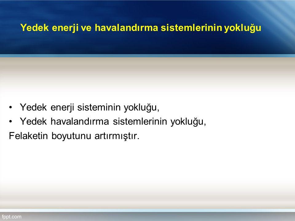 Yedek enerji sisteminin yokluğu, Yedek havalandırma sistemlerinin yokluğu, Felaketin boyutunu artırmıştır. Yedek enerji ve havalandırma sistemlerinin