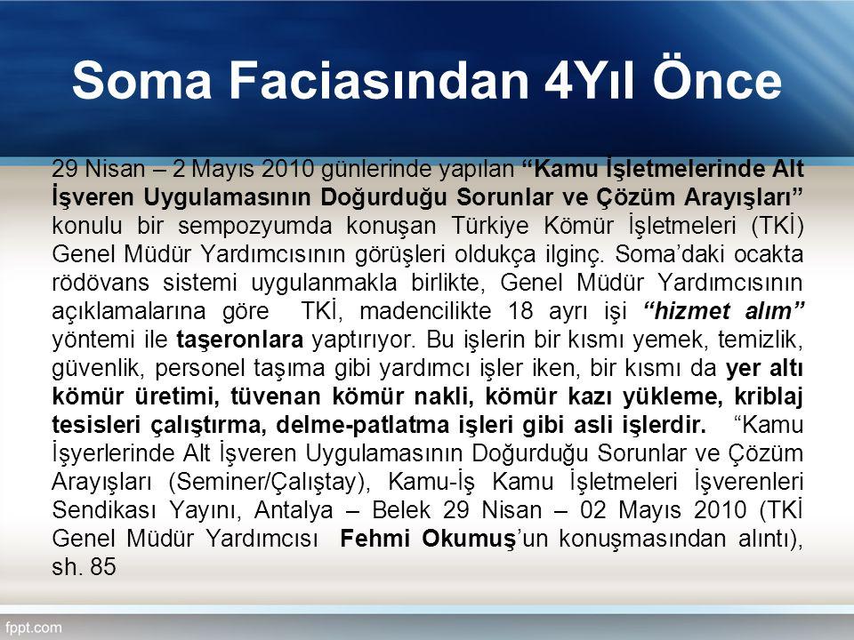 """Soma Faciasından 4Yıl Önce 29 Nisan – 2 Mayıs 2010 günlerinde yapılan """"Kamu İşletmelerinde Alt İşveren Uygulamasının Doğurduğu Sorunlar ve Çözüm Arayı"""