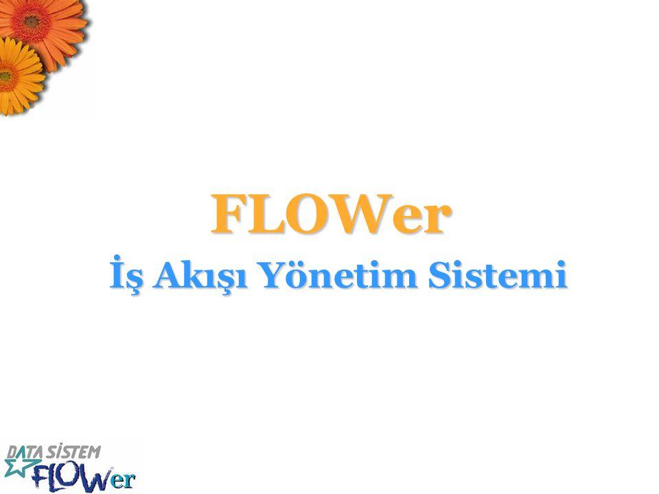 FLOWer İş Akışı Yönetim Sistemi