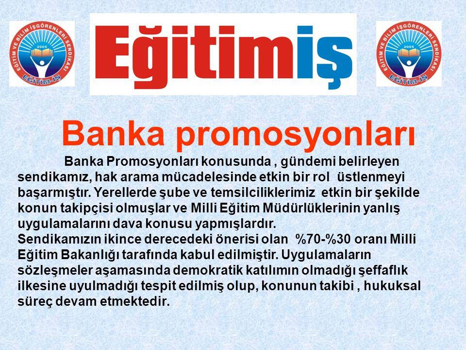 Banka promosyonları Banka Promosyonları konusunda, gündemi belirleyen sendikamız, hak arama mücadelesinde etkin bir rol üstlenmeyi başarmıştır.