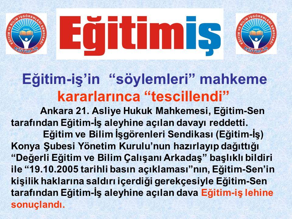 Eğitim-iş'in söylemleri mahkeme kararlarınca tescillendi Ankara 21.