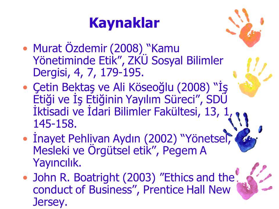 Kaynaklar Murat Özdemir (2008) Kamu Yönetiminde Etik , ZKÜ Sosyal Bilimler Dergisi, 4, 7, 179-195.