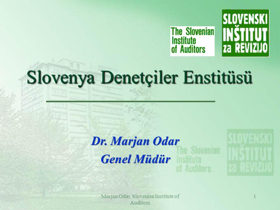 Marjan Odar, Slovenian Institute of Auditors 1 Slovenya Denetçiler Enstitüsü Dr.