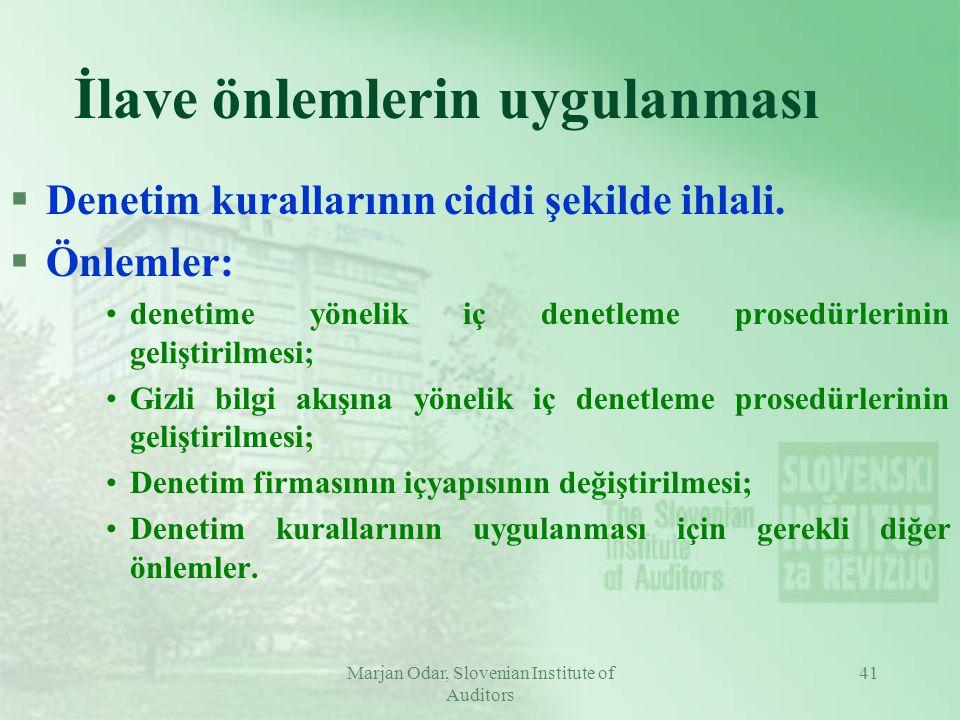 Marjan Odar, Slovenian Institute of Auditors 41 İlave önlemlerin uygulanması §Denetim kurallarının ciddi şekilde ihlali.