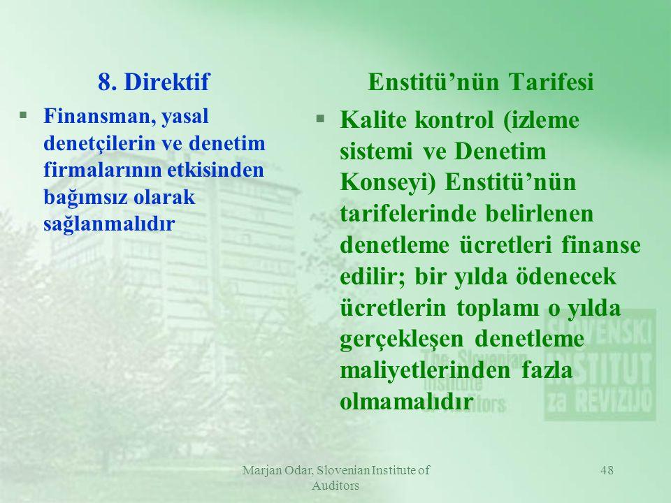 Marjan Odar, Slovenian Institute of Auditors 48 8. Direktif §Finansman, yasal denetçilerin ve denetim firmalarının etkisinden bağımsız olarak sağlanma