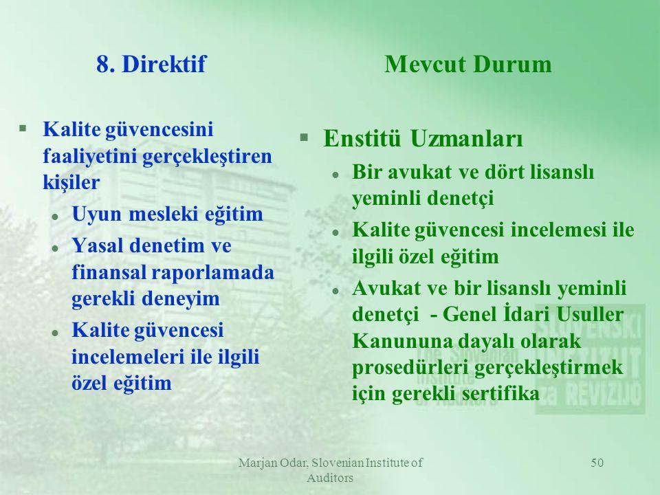 Marjan Odar, Slovenian Institute of Auditors 50 8. Direktif §Kalite güvencesini faaliyetini gerçekleştiren kişiler l Uyun mesleki eğitim l Yasal denet