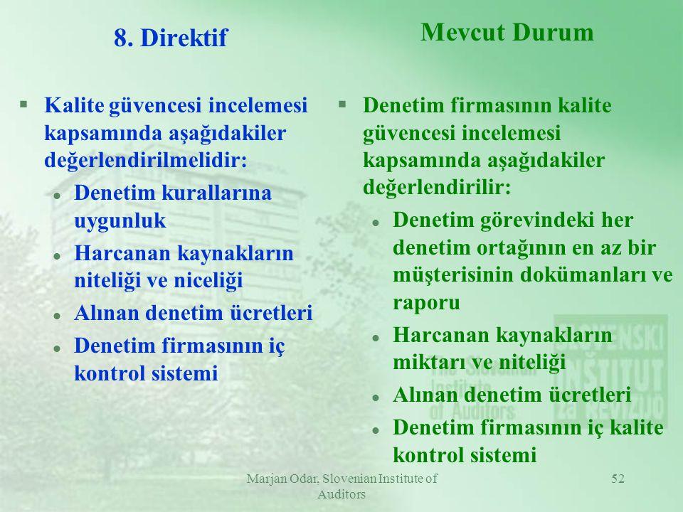 Marjan Odar, Slovenian Institute of Auditors 52 8. Direktif §Kalite güvencesi incelemesi kapsamında aşağıdakiler değerlendirilmelidir: l Denetim kural