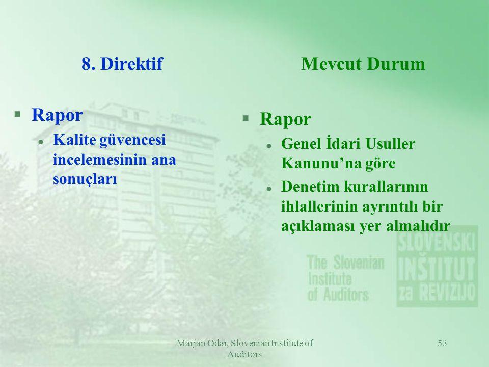 Marjan Odar, Slovenian Institute of Auditors 53 8. Direktif §Rapor l Kalite güvencesi incelemesinin ana sonuçları Mevcut Durum §Rapor l Genel İdari Us