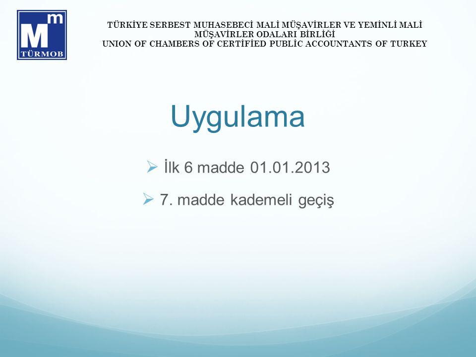 Uygulama  İlk 6 madde 01.01.2013  7.