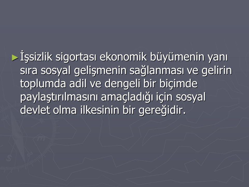 İŞSİZLİK SİGORTASININ POTANSİYEL FAYDALARI 4.