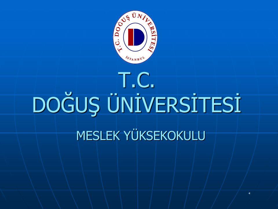 T.C. DOĞUŞ ÜNİVERSİTESİ MESLEK YÜKSEKOKULU