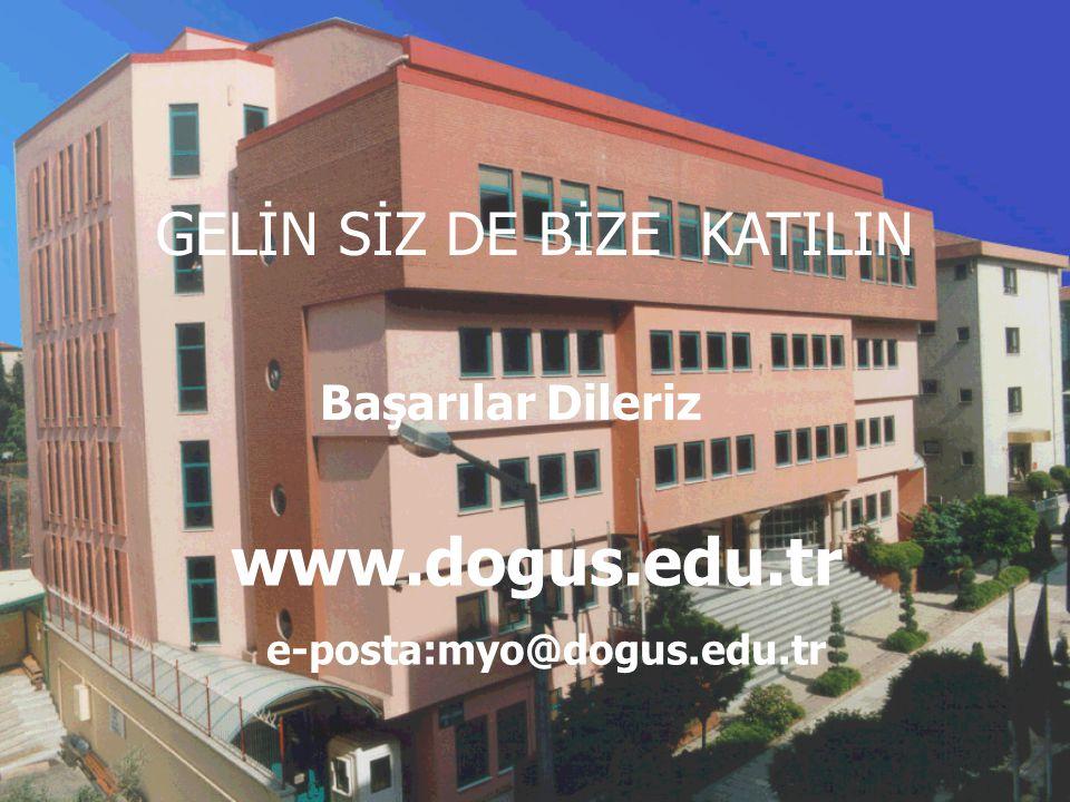 www.dogus.edu.tr e-posta:myo@dogus.edu.tr GELİN SİZ DE BİZE KATILIN Başarılar Dileriz