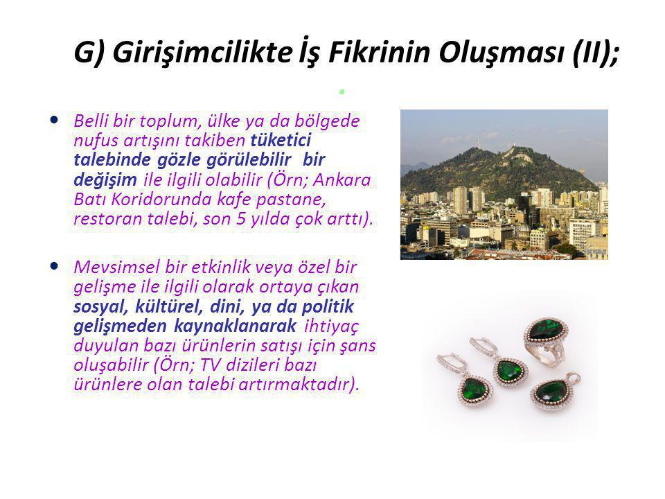 G) Girişimcilikte İş Fikrinin Oluşması (II);. Belli bir toplum, ülke ya da bölgede nufus artışını takiben tüketici talebinde gözle görülebilir bir değ