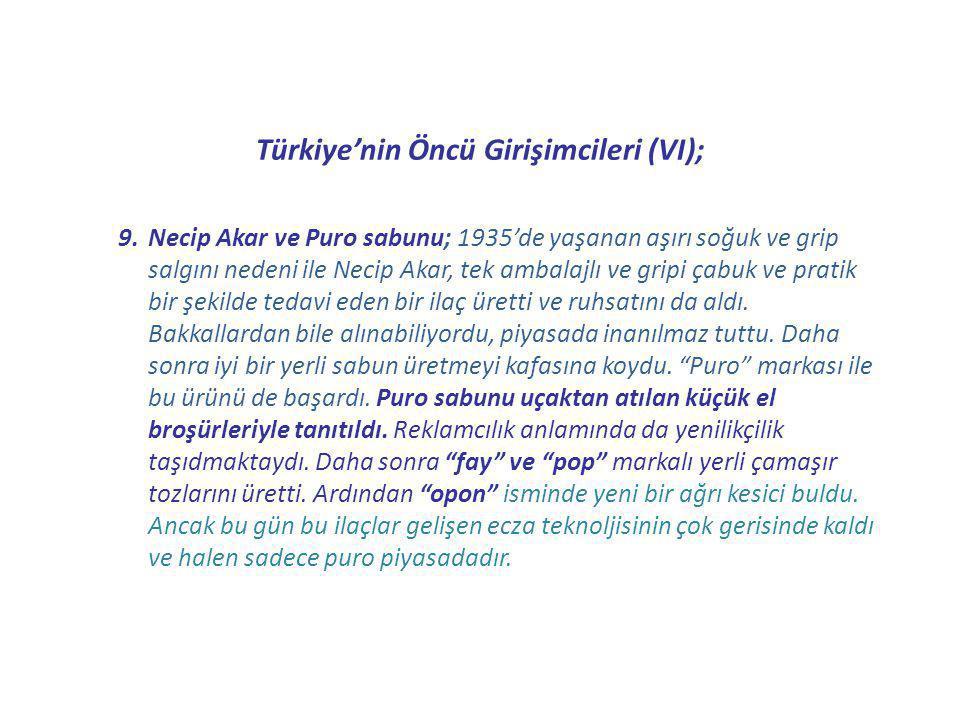 Türkiye'nin Öncü Girişimcileri (VI); 9.Necip Akar ve Puro sabunu; 1935'de yaşanan aşırı soğuk ve grip salgını nedeni ile Necip Akar, tek ambalajlı ve