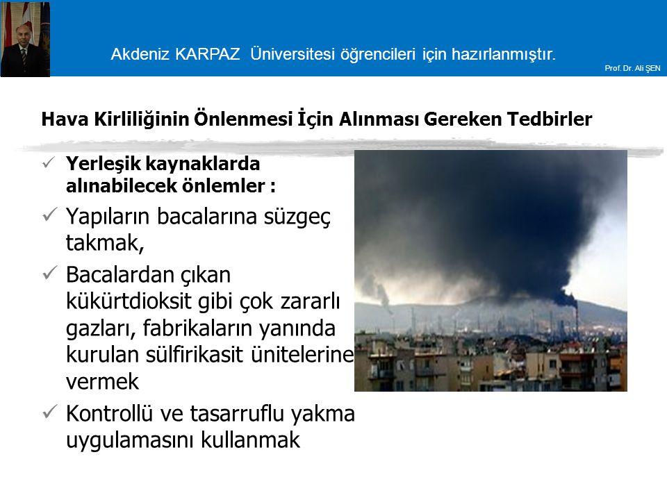 Akdeniz KARPAZ Üniversitesi öğrencileri için hazırlanmıştır. Prof. Dr. Ali ŞEN Hava Kirliliğinin Önlenmesi İçin Alınması Gereken Tedbirler Yerleşik ka