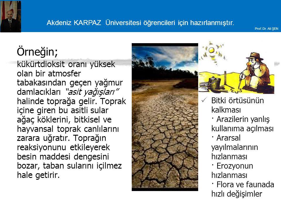 Akdeniz KARPAZ Üniversitesi öğrencileri için hazırlanmıştır. Prof. Dr. Ali ŞEN Örneğin; kükürtdioksit oranı yüksek olan bir atmosfer tabakasından geçe