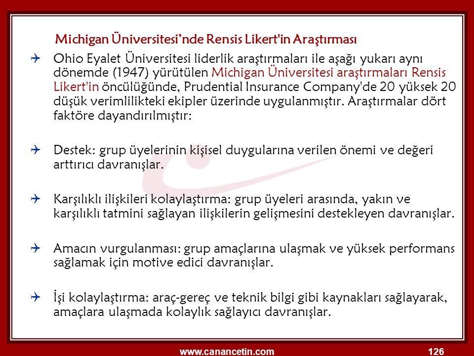 www.canancetin.com126  Ohio Eyalet Üniversitesi liderlik araştırmaları ile aşağı yukarı aynı dönemde (1947) yürütülen Michigan Üniversitesi araştırma