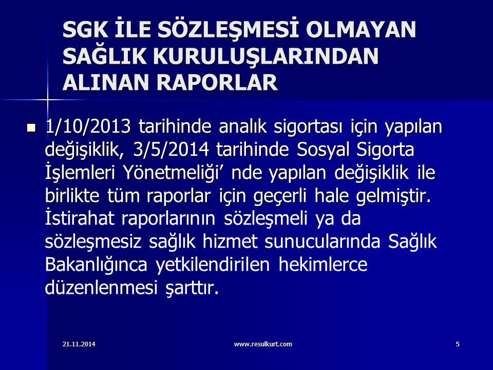 SGK İLE SÖZLEŞMESİ OLMAYAN SAĞLIK KURULUŞLARINDAN ALINAN RAPORLAR 1/10/2013 tarihinde analık sigortası için yapılan değişiklik, 3/5/2014 tarihinde Sos