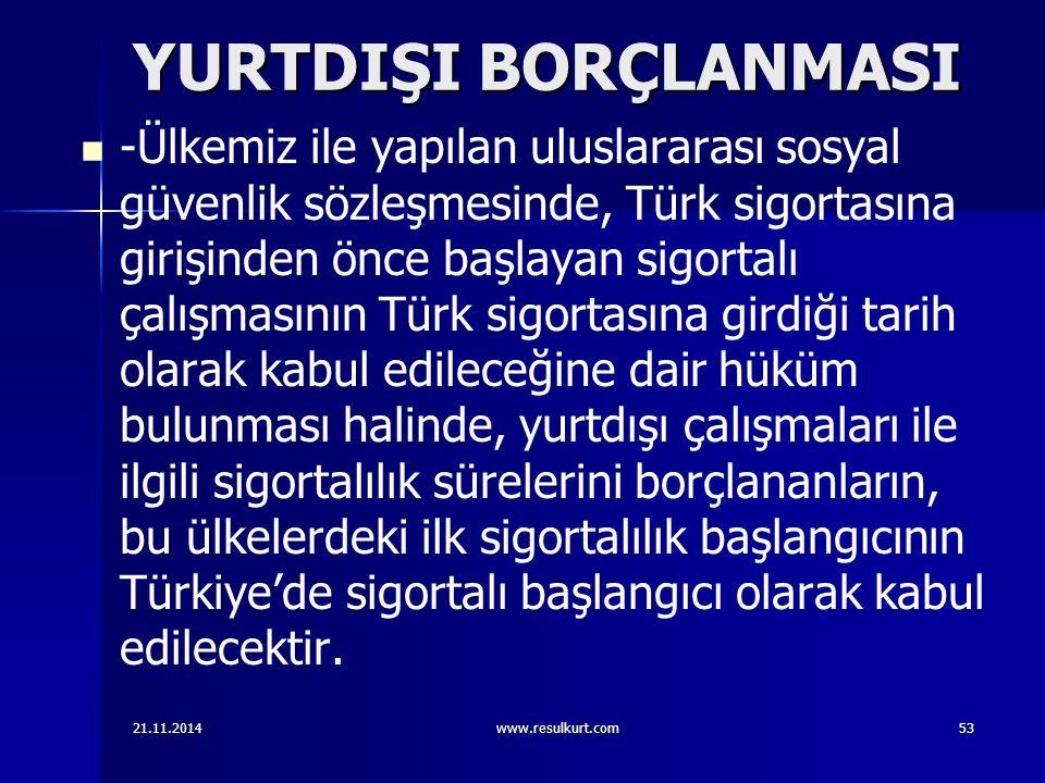 YURTDIŞI BORÇLANMASI -Ülkemiz ile yapılan uluslararası sosyal güvenlik sözleşmesinde, Türk sigortasına girişinden önce başlayan sigortalı çalışmasının