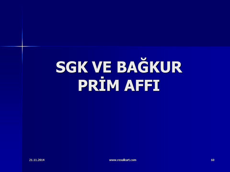 SGK VE BAĞKUR PRİM AFFI 21.11.2014www.resulkurt.com60