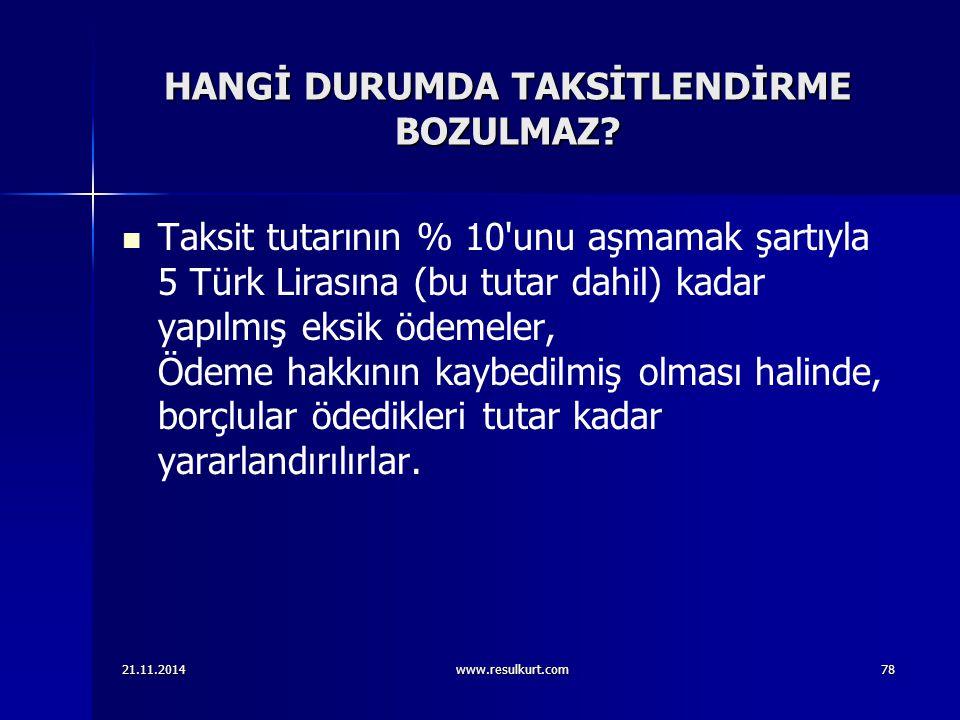 HANGİ DURUMDA TAKSİTLENDİRME BOZULMAZ? Taksit tutarının % 10'unu aşmamak şartıyla 5 Türk Lirasına (bu tutar dahil) kadar yapılmış eksik ödemeler, Ödem