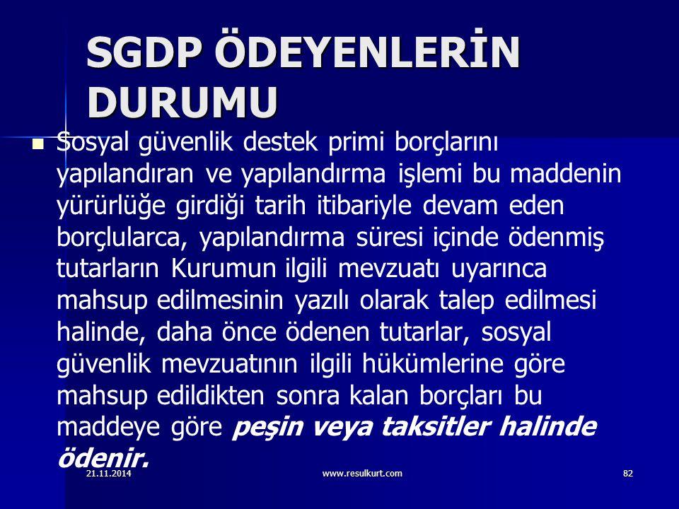 SGDP ÖDEYENLERİN DURUMU Sosyal güvenlik destek primi borçlarını yapılandıran ve yapılandırma işlemi bu maddenin yürürlüğe girdiği tarih itibariyle dev