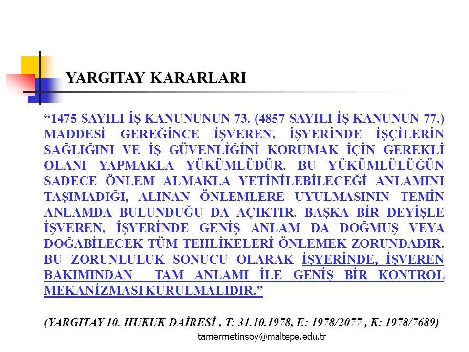 """""""1475 SAYILI İŞ KANUNUNUN 73. (4857 SAYILI İŞ KANUNUN 77.) MADDESİ GEREĞİNCE İŞVEREN, İŞYERİNDE İŞÇİLERİN SAĞLIĞINI VE İŞ GÜVENLİĞİNİ KORUMAK İÇİN GER"""