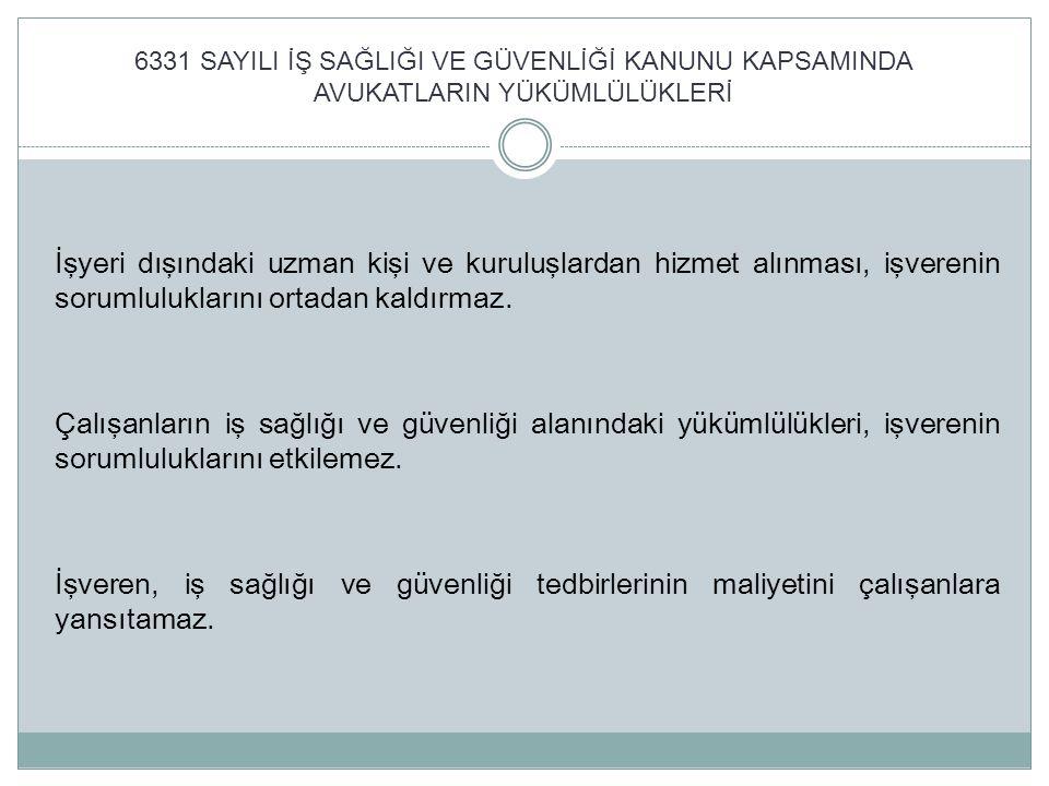 6331 SAYILI İŞ SAĞLIĞI VE GÜVENLİĞİ KANUNU KAPSAMINDA AVUKATLARIN YÜKÜMLÜLÜKLERİ Çalışanların İş Sağlığı ve Güvenliği Eğitimlerinin Usul ve Esasları Hakkında Yönetmelik (15/05/2013 tarih ve 28648 sayılı Resmi Gazetede yayımlanmıştır) Eğitim programlarının hazırlanması (1) İşveren, yıl içinde düzenlenecek eğitim faaliyetlerini gösteren yıllık eğitim programının hazırlanmasını sağlar ve onaylar.